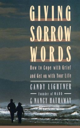 Giving Sorrow Words: How to Cope with Your Grief and Get on with Your Life