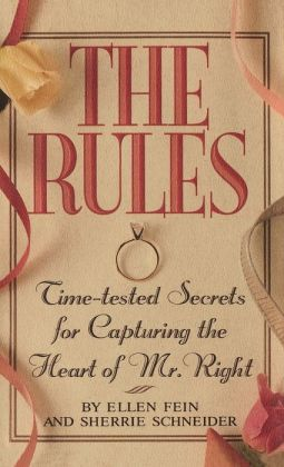 The Rules: Time Tested Secrets for Capturing the Heart of Mr. Right