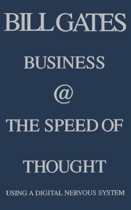 Business at the Speed of Thought: Using a Digital Nervous System