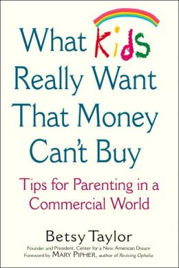 What Kids Really Want That Money Can't Buy
