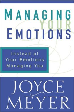 Managing Your Emotions: Instead of Your Emotions Managing You
