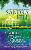 Book Cover Image. Title: Snow on the Bayou:  A Tante Lulu Adventure, Author: Sandra Hill