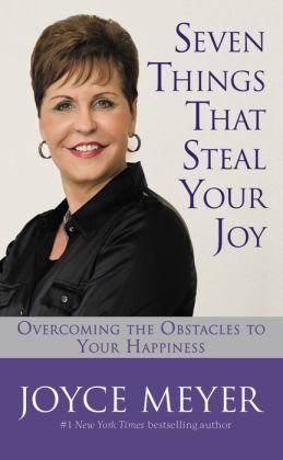Seven Things That Steal Your Joy: Overcoming the Obstacles to Your Happiness
