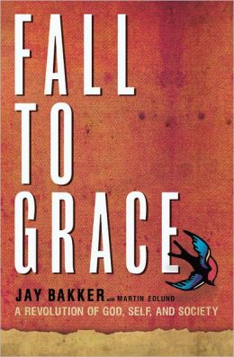 Fall to Grace: A Revolution of God, Self and Society