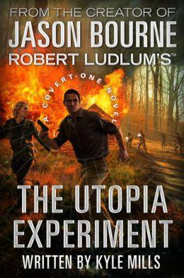 Robert Ludlum's The Utopia Experiment (Covert-One Series #10)