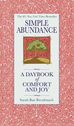 Simple Abundance: A Daybook of Comfort and Joy