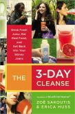 Book Cover Image. Title: The 3-Day Cleanse:  Your BluePrint for Fresh Juice, Real Food, and a Total Body Reset, Author: Zoe Sakoutis