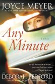 Book Cover Image. Title: Any Minute:  A Novel, Author: Joyce Meyer