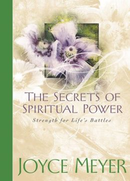 Secrets of Spiritual Power: Strength for Life's Battles