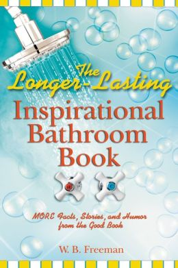 Longer-Lasting Inspirational Bathroom Book: More Facts, Stories, and Humor from the Good Book