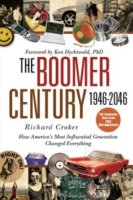The Boomer Century 1946-2046: How America's Most Influential Generation Changed Everything