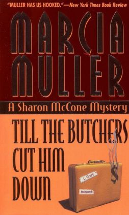 Till the Butchers Cut Him Down (Sharon McCone Series #14)