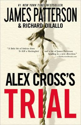 a review on alex cross's trial Alex cross's trial: amazonca: james patterson, richard dilallo: books   review a compelling and unforgettable novel    a powerful drama and a.