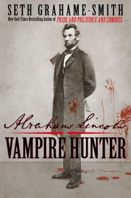 Cover of novel Abraham Lincoln Vampire Hunter by Seth Grahame-Smith.
