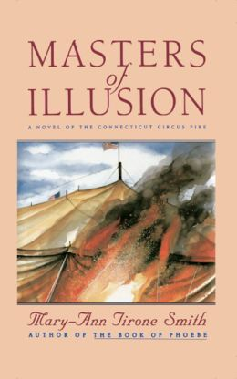 Masters of Illusion: A Novel of the Connecticut Circus Fire