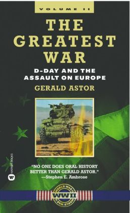 The Greatest War - Volume II: D-Day and the Assault on Europe