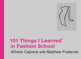 101 Things I Learned ® in Fashion School