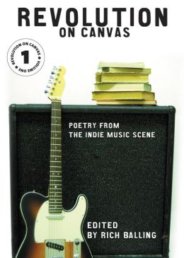 Revolution on Canvas, Volume 1: Poetry from the Indie Music Scene