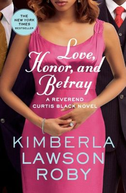 Love, Honor, and Betray (Reverend Curtis Black Series #8)