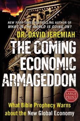 The Coming Economic Armageddon: What Bible Prophecy Warns about the New Global Economy