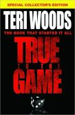 Book Cover Image. Title: True to the Game, Author: Teri Woods