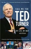 Book Cover Image. Title: Call Me Ted, Author: Ted Turner