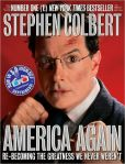 Book Cover Image. Title: America Again:  Re-becoming the Greatness We Never Weren't, Author: Stephen Colbert