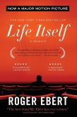 Book Cover Image. Title: Life Itself:  A Memoir, Author: Roger Ebert