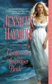 Book Cover Image. Title: Confessions of an Improper Bride, Author: Jennifer Haymore