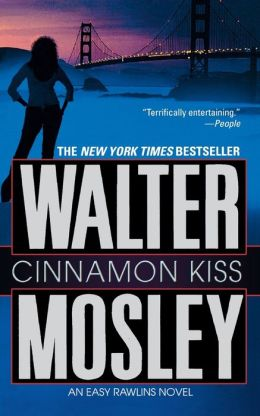 Cinnamon Kiss (Easy Rawlins Series #9)