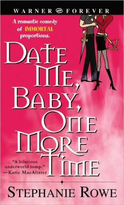 Date Me, Baby, One More Time (Immortally Sexy Series #1)