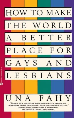 How to Make the World a Better Place for Gays and Lesbians
