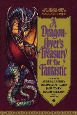 A Dragon-Lover's Treasury of the Fantastic