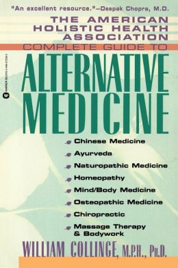American Holistic Health Association Complete Guide To Alternative Medicine, The