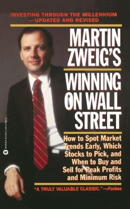 Martin Zweig's Winning on Wall Street Martin Zweig and Morrie Goldfischer