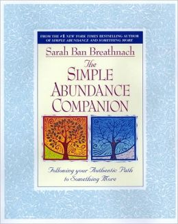 The Simple Abundance Companion: Following Your Authentic Path to Something More