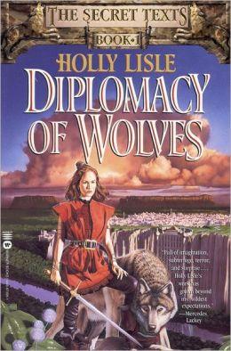 Diplomacy of Wolves (Secret Texts Series #1)