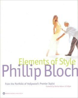Elements of Style: From the Portfolio of Hollywood's Premiere Stylist