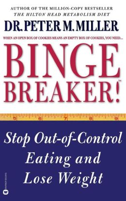Binge Breaker!: Stop Out-Of-Control Eating and Lose Weight