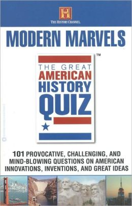 The Great American History Quiz: Modern Marvels