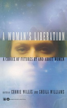 A Woman's Liberation: A Choice of Futures by and about Women