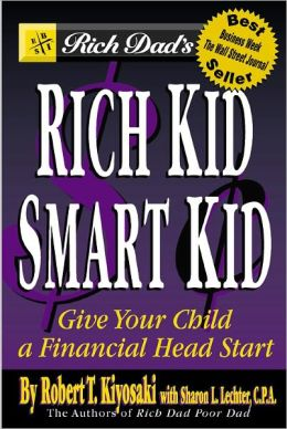 Rich Dad's Rich Kid, Smart Kid: Giving Your Children a Financial Head Start