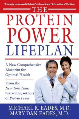 Protein Power Lifeplan: A New Comprehensive Blueprint for Optimal Health