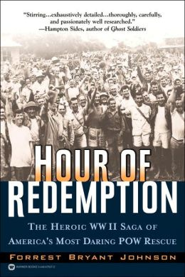 Hour of Redemption: The Heroic WW II Saga of America's Most Daring Pow Rescue