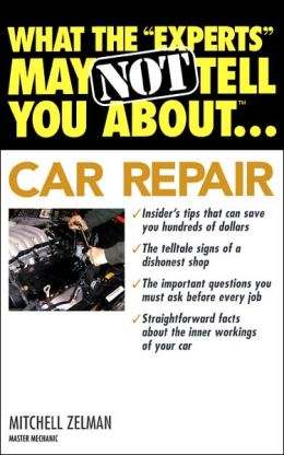 What the Experts May Not Tell You about Car Repair