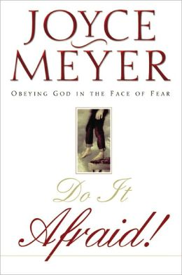 Do It Afraid!: Obeying God in the Face of Fear