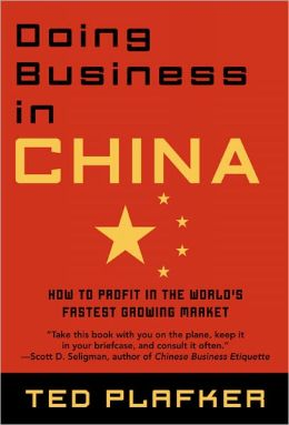 Doing Business in China: How to Profit in the World's Fastest Growing Market