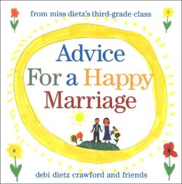 Advice for a Happy Marriage: From Miss Crawford's Third Grade Class