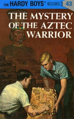 The Mystery of the Aztec Warrior (Hardy Boys Series #43)