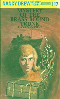 The Mystery of the Brass-Bound Trunk (Nancy Drew Series #17)
